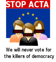 acta,censorship,internet,freedom,stop,vote,democracy,politics