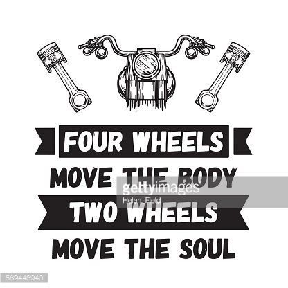 Two wheels move the soul Quote about motorcycles and bikers