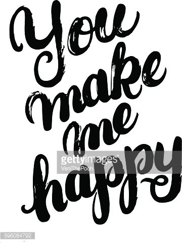You make me happy hand written calligraphy lettering.