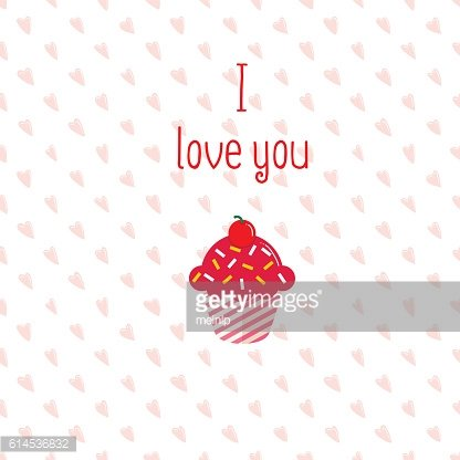 Valentine greeting card with pink cupcake on white background. Included