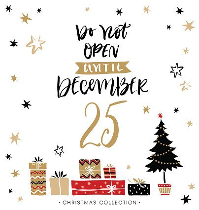 Do not open until December 25. Christmas greeting calligraphic card.