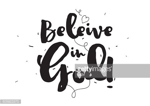 Beleive in God. Greeting card with calligraphy. Hand drawn design