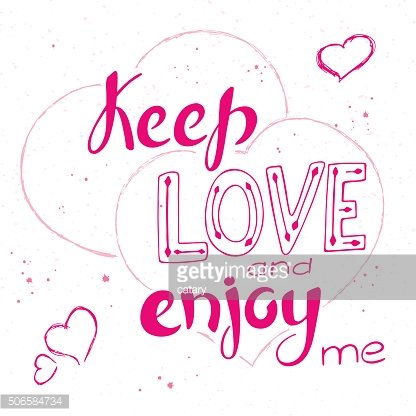 hand lettering inspiring quote - keep love and enjoy me.