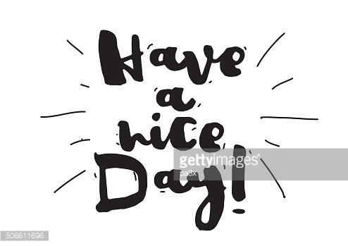 Have a nice day. Wish card with calligraphy. Hand drawn