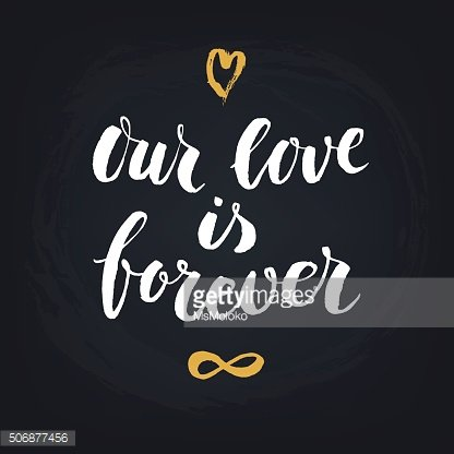 Our love is forever. Handwritten modern calligraphy quote, design element