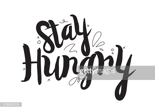 Stay hungry. Greeting card with modern calligraphy and hand drawn