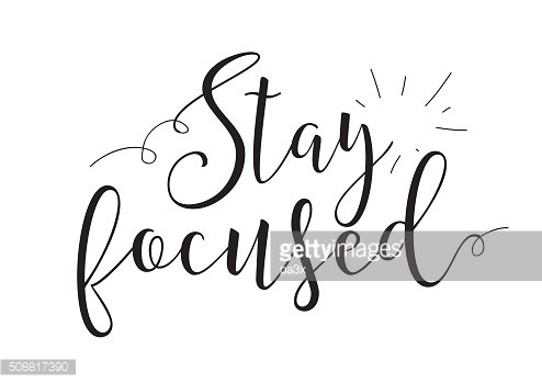 stay focused inscription. Greeting card with calligraphy. Hand drawn design