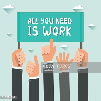 Men hands holding sign All You Need Is Work