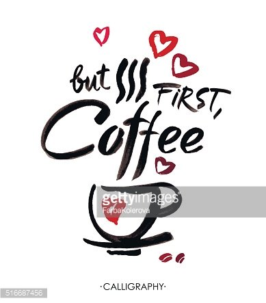 But first, coffee, ink hand lettering. Modern calligraphy.