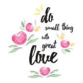 Motivational lettering quote decorated watercolor flowers