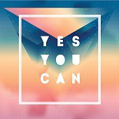 Yes You can. Motivational quote on gradient background