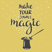 Magic Hat and inspiring phrase 'Make your own Magic'.