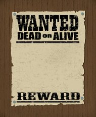 Wanted Poster - Dead or Alive, Reward