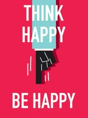 Words THINK HAPPY BE HAPPY