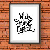 Make Things Happen motivational message