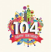 Happy birthday 104 year greeting card poster color