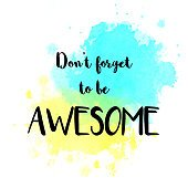 Motivational message Don't forget to be awesome