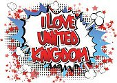I Love United Kingdom - Comic book style word.