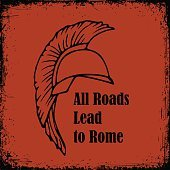 All roads lead to Rome quote. Roman Helmet Greek warrior