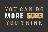 Slogan with motivation. You can do more than you think.